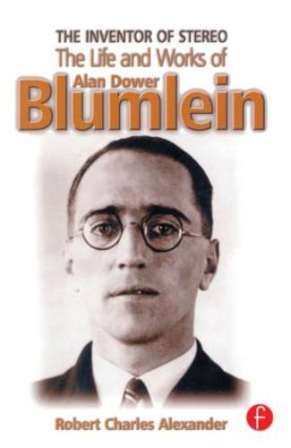The Inventor of Stereo: The Life and Works of Alan Dower Blumlein (Paperback)
