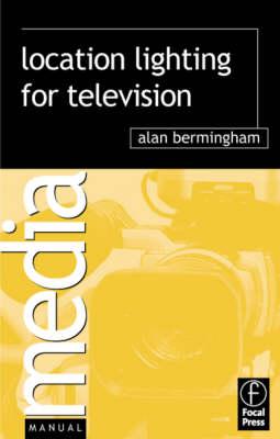 Location Lighting for Television - Media Manuals (Paperback)