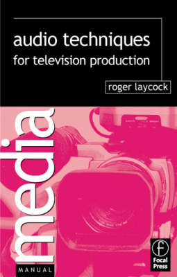 Audio Techniques for Television Production - Media Manuals (Paperback)