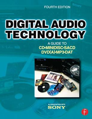 Digital Audio Technology: A Guide to CD, MiniDisc, SACD, DVD(A), MP3 and DAT (Paperback)