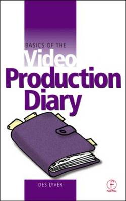 Basics of the Video Production Diary (Paperback)