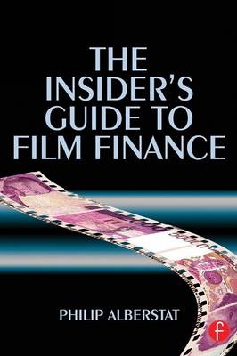 The Insider's Guide to Film Finance (Paperback)