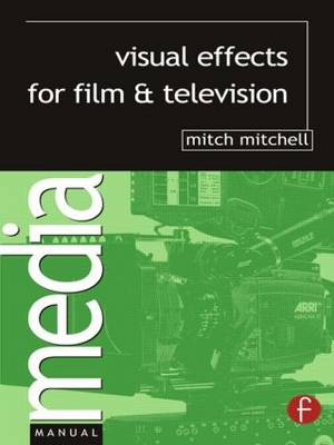 Visual Effects for Film and Television (Paperback)
