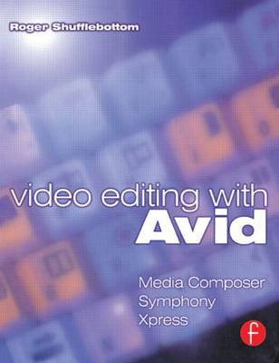 Video Editing with Avid: Media Composer, Symphony, Xpress (Paperback)