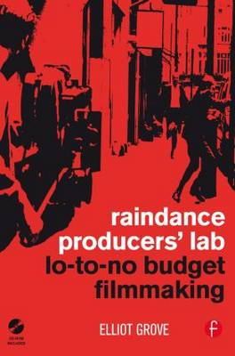 Raindance Producers' Lab Lo-To-No Budget Filmmaking (Paperback)