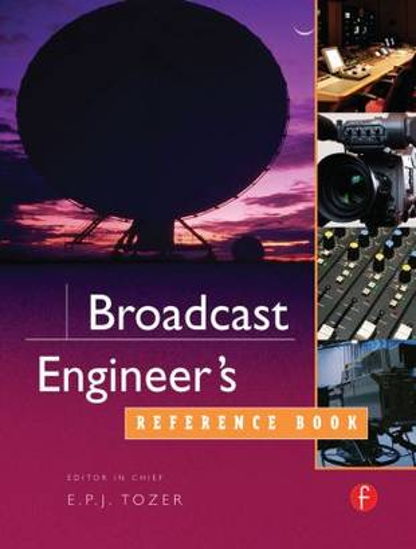Broadcast Engineer's Reference Book (Hardback)