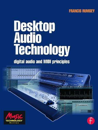 Desktop Audio Technology: Digital audio and MIDI principles (Paperback)