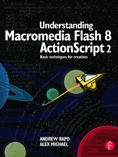 Understanding Macromedia Flash 8 ActionScript 2: Basic techniques for creatives (Paperback)