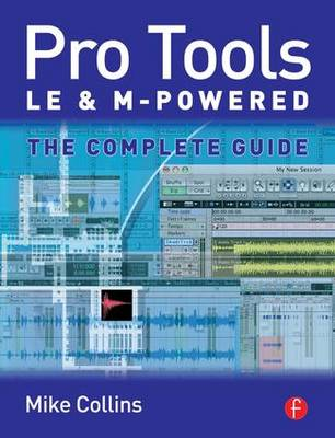 Pro Tools LE and M-Powered: The complete guide (Paperback)