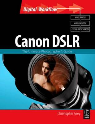 CANON DSLR: The Ultimate Photographer's Guide (Paperback)