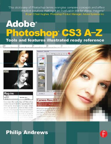 Adobe Photoshop CS3 A-Z: Tools and features illustrated ready reference (Paperback)