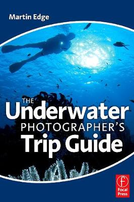 The Underwater Photographer's Trip Guide (Paperback)