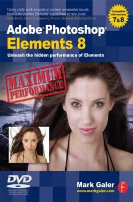 Adobe Photoshop Elements 8: Maximum Performance: Unleash the hidden performance of Elements (Paperback)