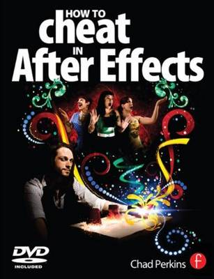 How to Cheat in After Effects (Paperback)