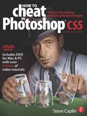 How to Cheat in Photoshop CS5: The art of creating realistic photomontages (Paperback)