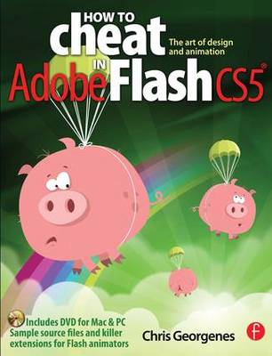 How to Cheat in Adobe Flash CS5: The Art of Design and Animation (Paperback)