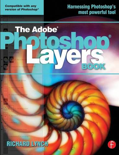 THE ADOBE PHOTOSHOP LAYERS BOOK (Paperback)