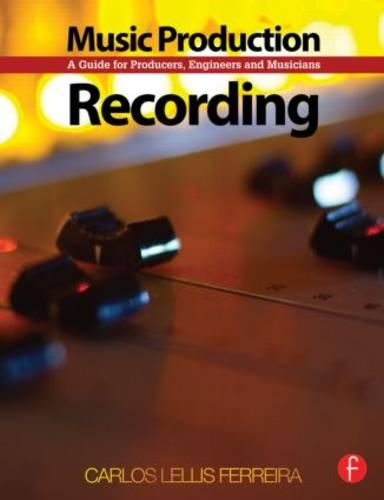 Music Production: Recording: A Guide for Producers, Engineers, and Musicians (Paperback)