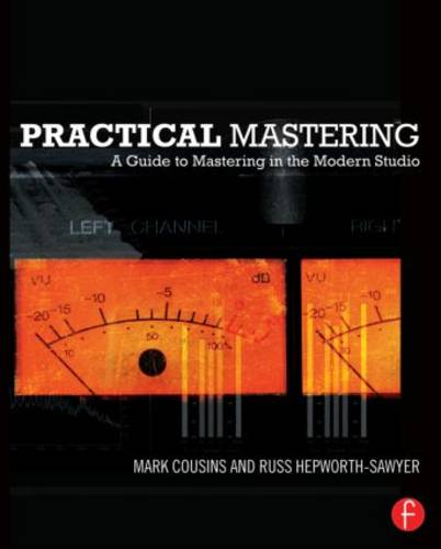 Practical Mastering: A Guide to Mastering in the Modern Studio (Paperback)