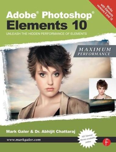 Adobe Photoshop Elements 10: Maximum Performance: Unleash the hidden performance of Elements (Paperback)