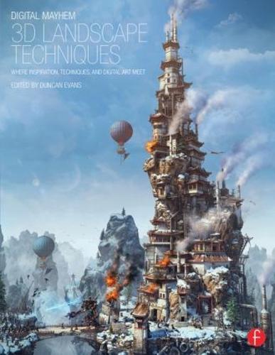 Digital Mayhem 3D Landscape Techniques: Where Inspiration, Techniques and Digital Art Meet (Paperback)