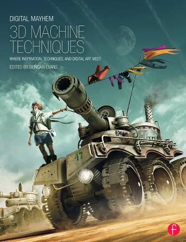 Cover Digital Mayhem 3D Machine Techniques: Where Inspiration, Techniques and Digital Art meet