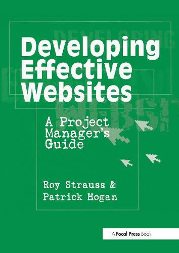 Developing Effective Websites: A Project Manager's Guide (Paperback)