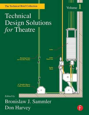 Technical Design Solutions for Theatre: v. 1: The Technical Brief Collection (Paperback)