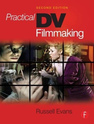 Practical DV Filmmaking (Paperback)