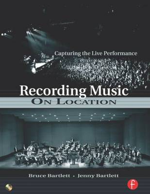 Recording Music on Location: Capturing the Live Performance (Paperback)