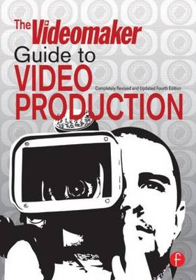 The Videomaker Guide to Video Production (Paperback)