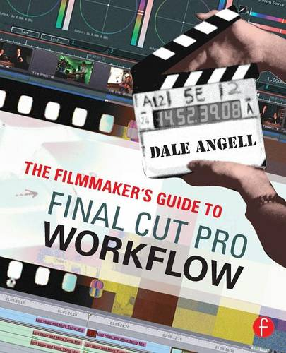 The Filmmaker's Guide to Final Cut Pro Workflow (Paperback)