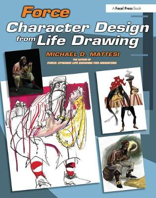 Force: Character Design from Life Drawing - Force Drawing Series (Paperback)