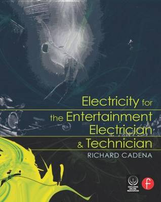 Electricity for the Entertainment Electrician and Technician (Paperback)
