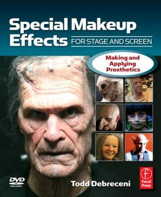 Special Makeup Effects for Stage and Screen: Making and Applying Prosthetics (Paperback)