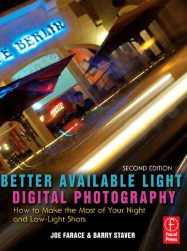 Better Available Light Digital Photography: How to Make the Most of Your Night and Low-Light Shots (Paperback)