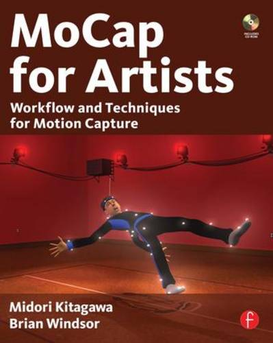 MoCap for Artists: Workflow and Techniques for Motion Capture (Paperback)
