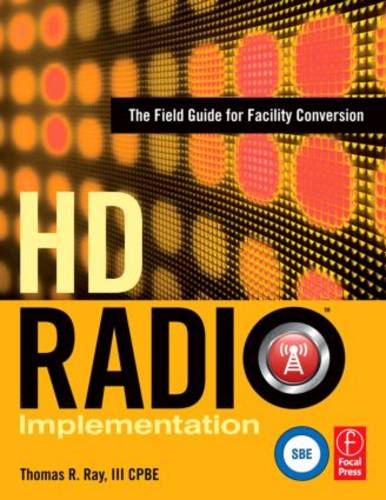 HD Radio Implementation: The Field Guide for Facility Conversion (Hardback)
