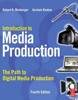 Introduction to Media Production: The Path to Digital Media Production (Paperback)