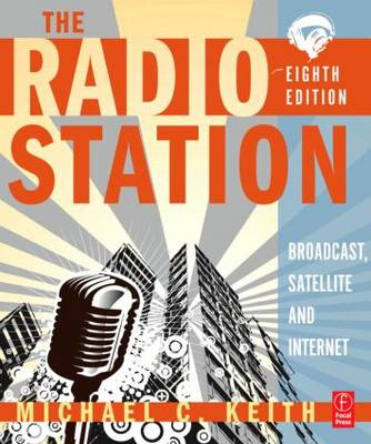 The Radio Station: Broadcast, Satellite and Internet (Paperback)