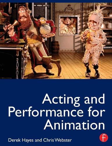 Acting and Performance for Animation (Paperback)