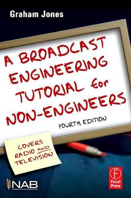 A Broadcast Engineering Tutorial for Non-Engineers (Paperback)