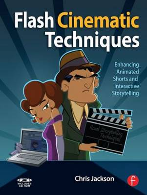 Flash Cinematic Techniques: Enhancing Animated Shorts and Interactive Storytelling (Paperback)