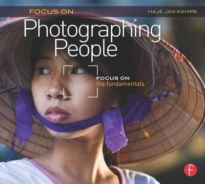Focus On Photographing People: Focus on the Fundamentals (Focus On Series) - The Focus On Series (Paperback)