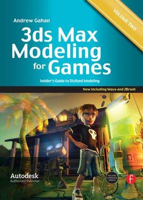 3ds Max Modeling for Games: Volume II: Insider's Guide to Stylized Modeling (Paperback)