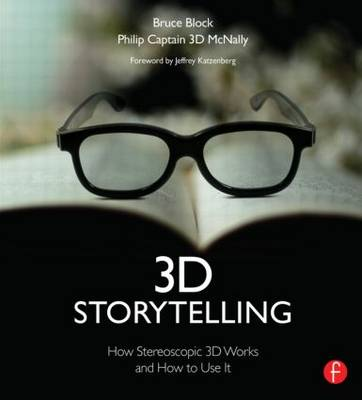 3D Storytelling: How Stereoscopic 3D Works and How to Use It (Paperback)