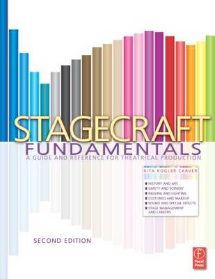 Stagecraft Fundamentals Second Edition: A Guide and Reference for Theatrical Production (Paperback)