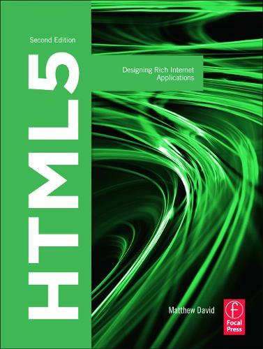 HTML5: Designing Rich Internet Applications (Paperback)