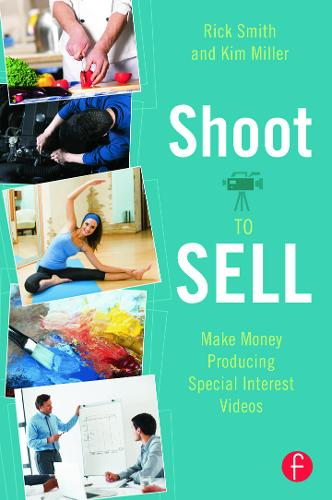 Shoot to Sell: Make Money Producing Special Interest Videos (Paperback)