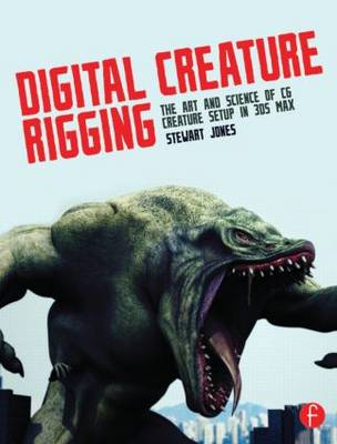 Digital Creature Rigging: The Art and Science of CG Creature Setup in 3ds Max (Paperback)